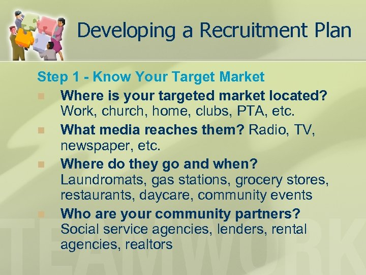 Developing a Recruitment Plan Step 1 - Know Your Target Market n Where is