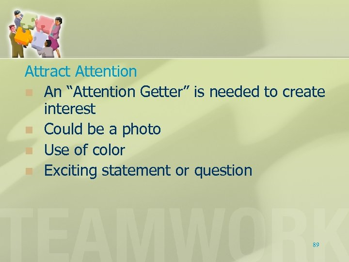 """Attract Attention n An """"Attention Getter"""" is needed to create interest n Could be"""