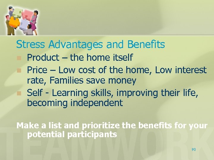 Stress Advantages and Benefits n n n Product – the home itself Price –