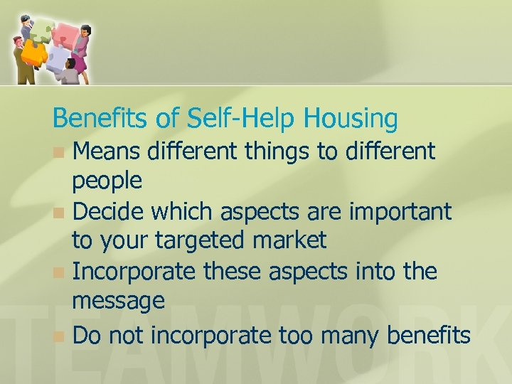Benefits of Self-Help Housing Means different things to different people n Decide which aspects