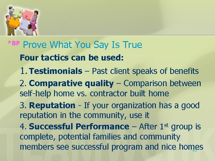 *BP Prove What You Say Is True Four tactics can be used: 1. Testimonials
