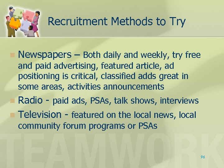 Recruitment Methods to Try n Newspapers – Both daily and weekly, try free and