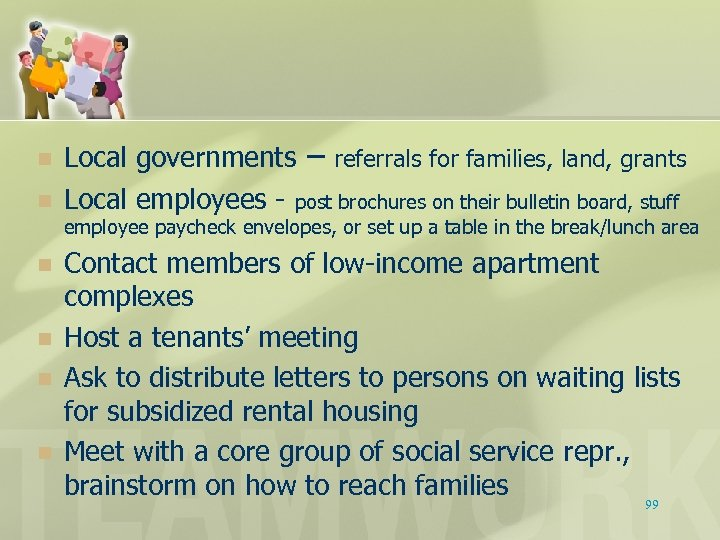 n n Local governments – referrals for families, land, grants Local employees - post