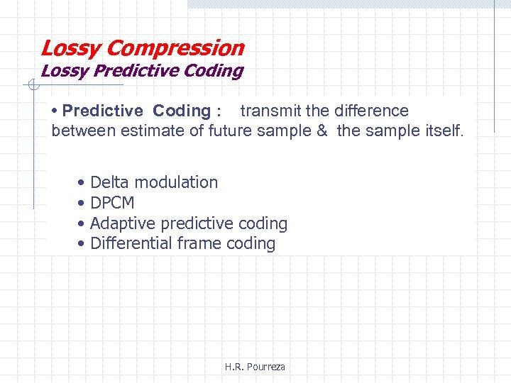 ﺑﺴﻤﻪﺗﻌﺎﻟﻲ Digital Image Processing Image Compression Chapter