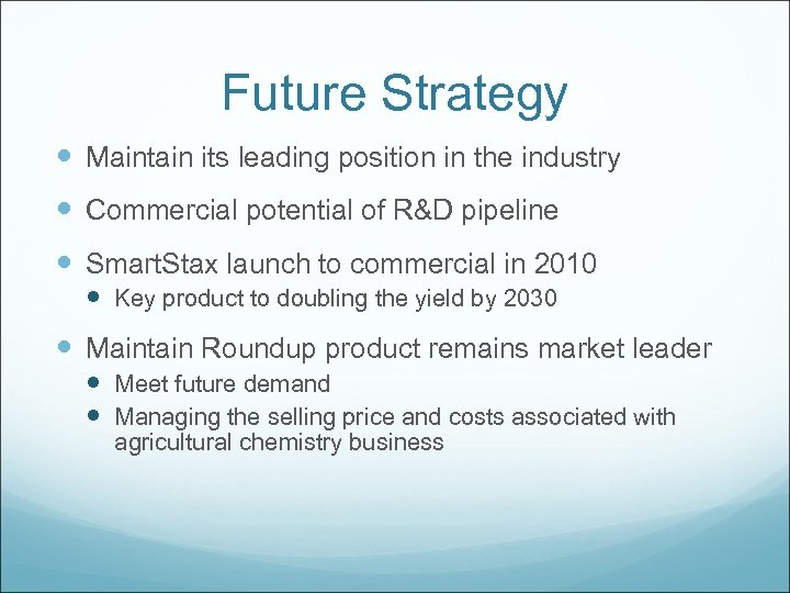 Future Strategy Maintain its leading position in the industry Commercial potential of R&D pipeline