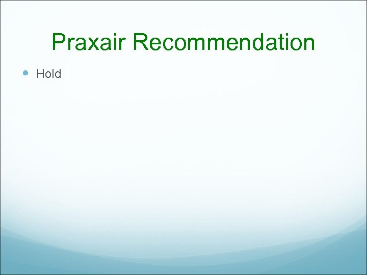 Praxair Recommendation Hold