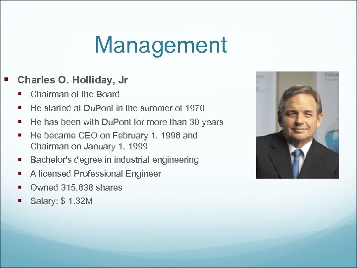 Management § Charles O. Holliday, Jr § § Chairman of the Board § §