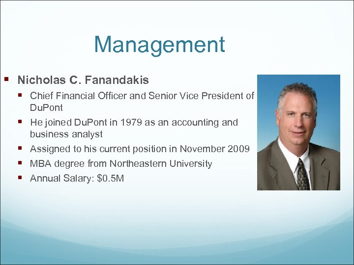 Management § Nicholas C. Fanandakis § Chief Financial Officer and Senior Vice President of