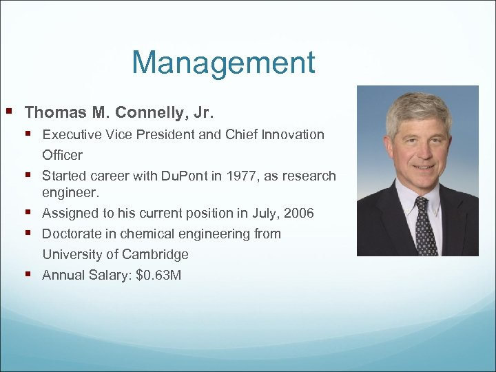 Management § Thomas M. Connelly, Jr. § Executive Vice President and Chief Innovation Officer