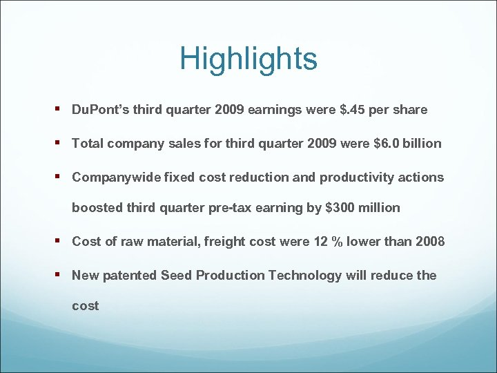Highlights § Du. Pont's third quarter 2009 earnings were $. 45 per share §