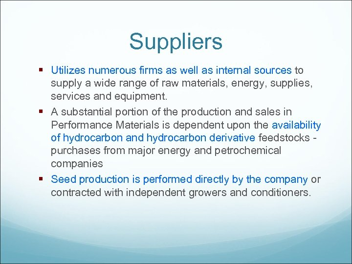 Suppliers § Utilizes numerous firms as well as internal sources to supply a wide