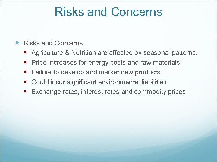 Risks and Concerns § Agriculture & Nutrition are affected by seasonal patterns. § Price