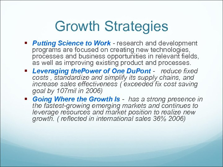 Growth Strategies § Putting Science to Work - research and development programs are focused