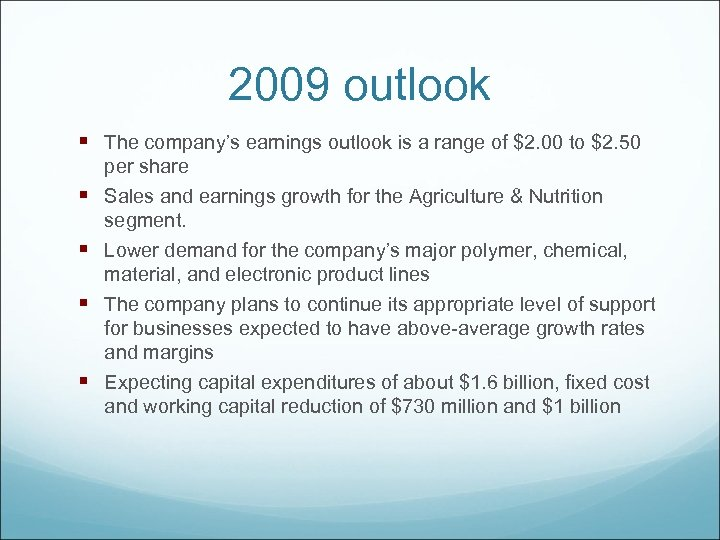 2009 outlook § The company's earnings outlook is a range of $2. 00 to