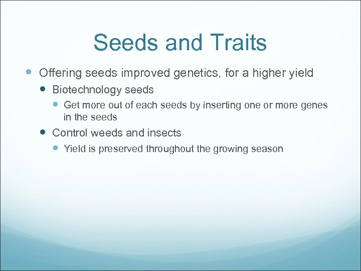 Seeds and Traits Offering seeds improved genetics, for a higher yield Biotechnology seeds Get