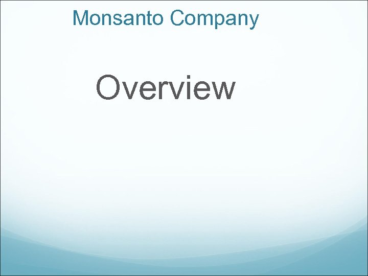 Monsanto Company Overview