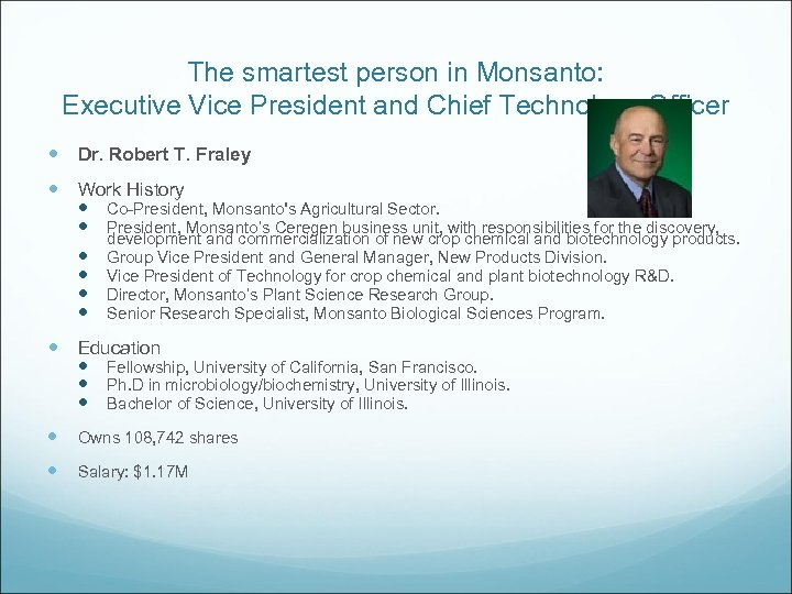 The smartest person in Monsanto: Executive Vice President and Chief Technology Officer Dr. Robert