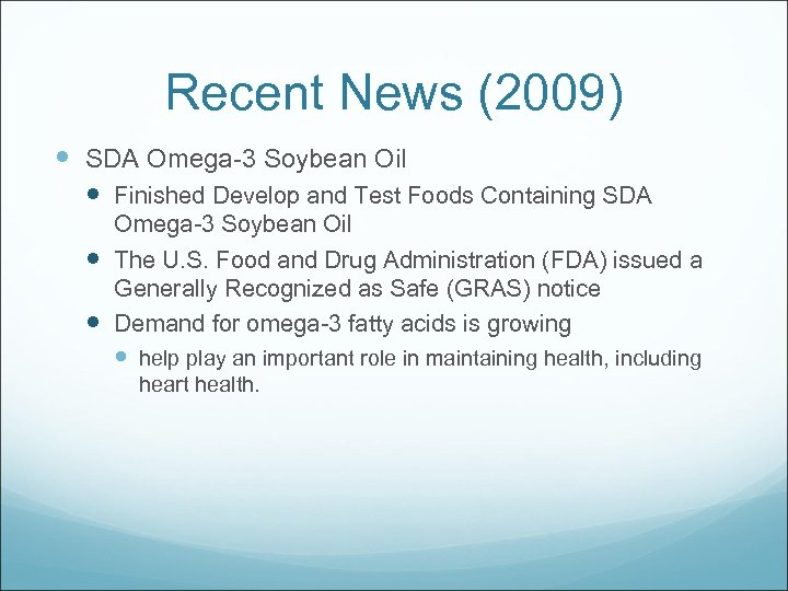 Recent News (2009) SDA Omega-3 Soybean Oil Finished Develop and Test Foods Containing SDA