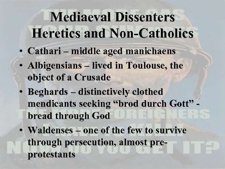 Mediaeval Dissenters Heretics and Non-Catholics • Cathari – middle aged manichaens • Albigensians –