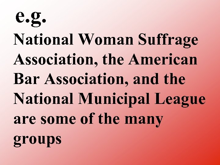 e. g. National Woman Suffrage Association, the American Bar Association, and the National Municipal