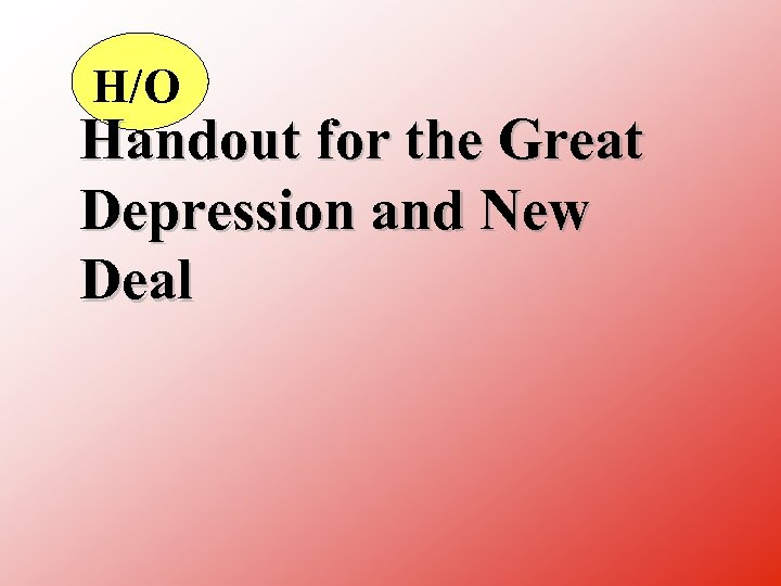 H/O Handout for the Great Depression and New Deal