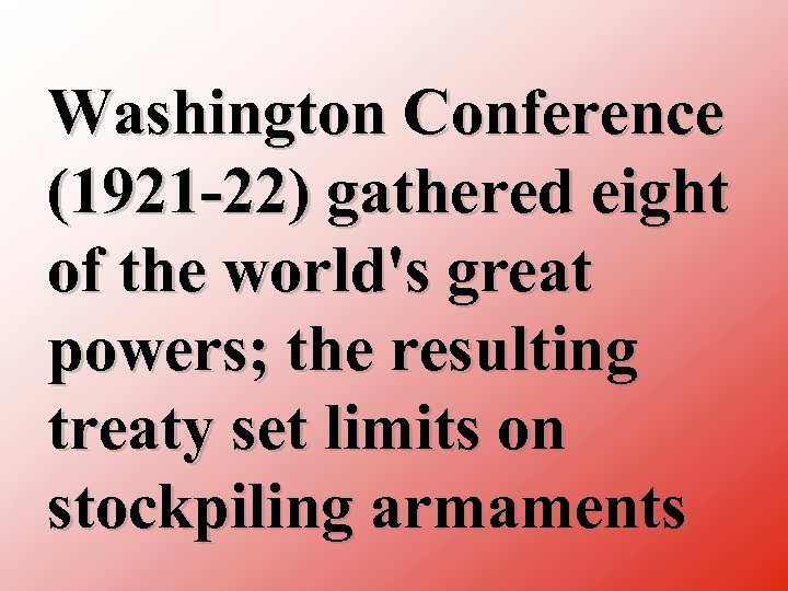 Washington Conference (1921 22) gathered eight of the world's great powers; the resulting treaty
