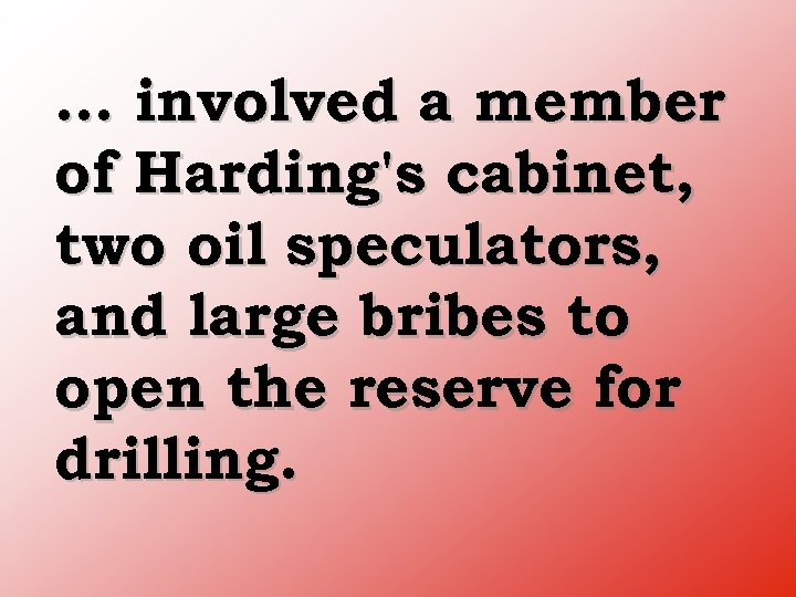 … involved a member of Harding's cabinet, two oil speculators, and large bribes to