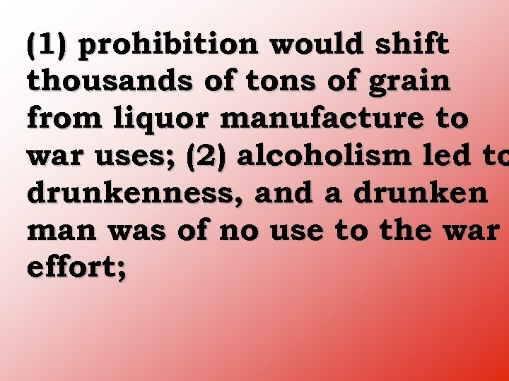 (1) prohibition would shift thousands of tons of grain from liquor manufacture to war