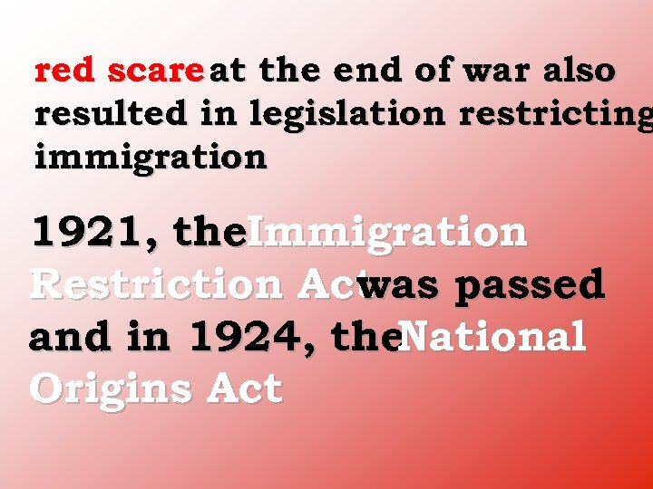 red scare at the end of war also resulted in legislation restricting immigration 1921,