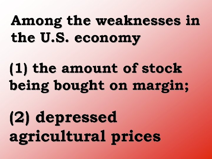 Among the weaknesses in the U. S. economy (1) the amount of stock being