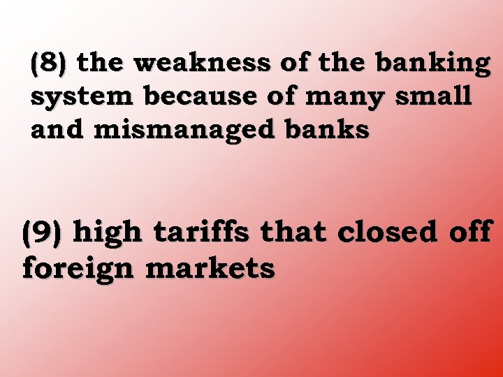 (8) the weakness of the banking system because of many small and mismanaged banks