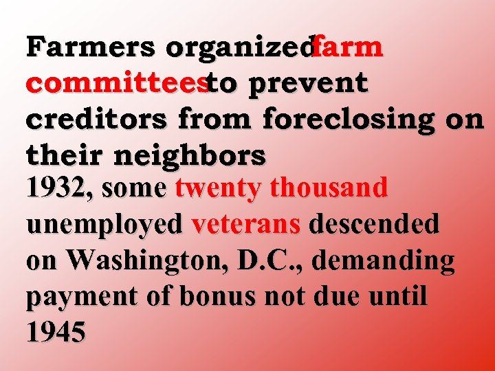Farmers organized farm committees prevent to creditors from foreclosing on their neighbors 1932, some