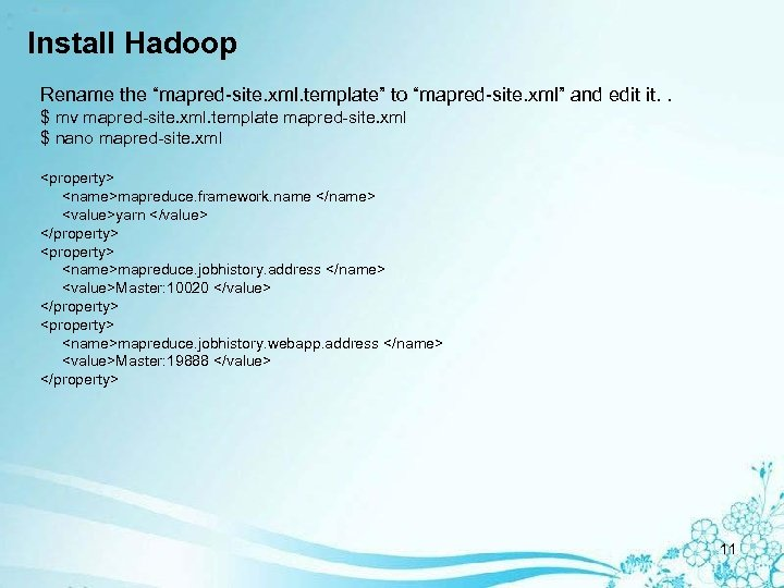 """Install Hadoop Rename the """"mapred-site. xml. template"""" to """"mapred-site. xml"""" and edit it. ."""