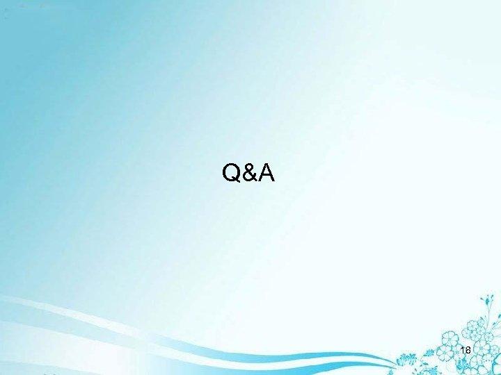 Q&A 18