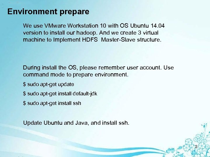 Environment prepare We use VMware Workstation 10 with OS Ubuntu 14. 04 version to