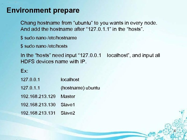 """Environment prepare Chang hostname from """"ubuntu"""" to you wants in every node. And add"""