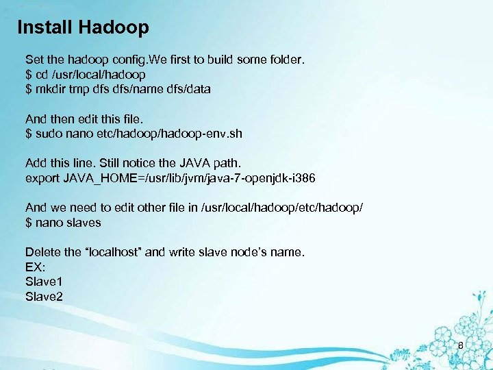 Install Hadoop Set the hadoop config. We first to build some folder. $ cd