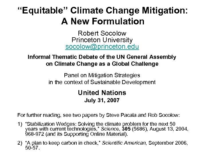 """Equitable"" Climate Change Mitigation: A New Formulation Robert Socolow Princeton University socolow@princeton. edu Informal"