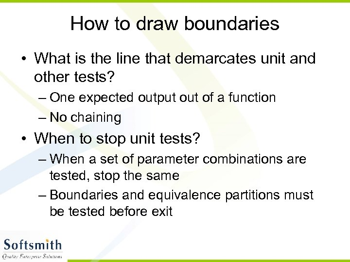 How to draw boundaries • What is the line that demarcates unit and other