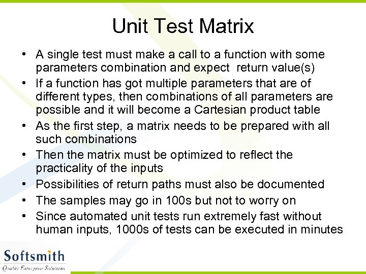 Unit Test Matrix • A single test must make a call to a function