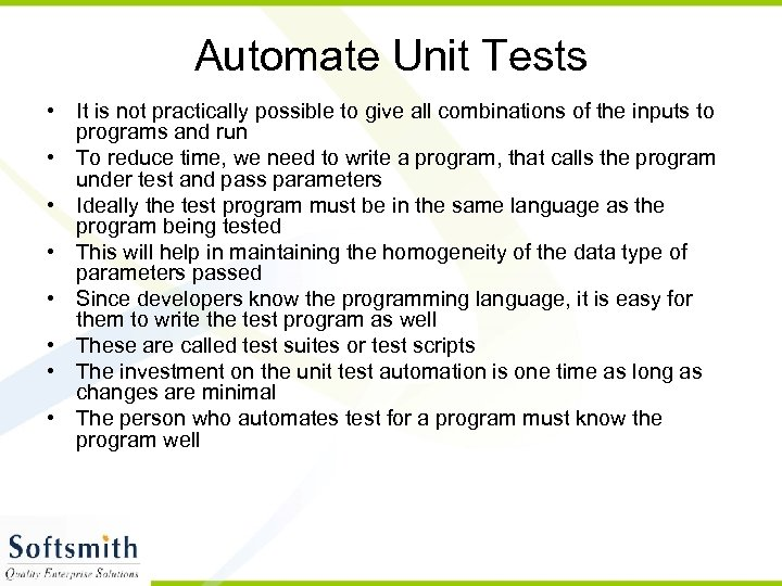 Automate Unit Tests • It is not practically possible to give all combinations of