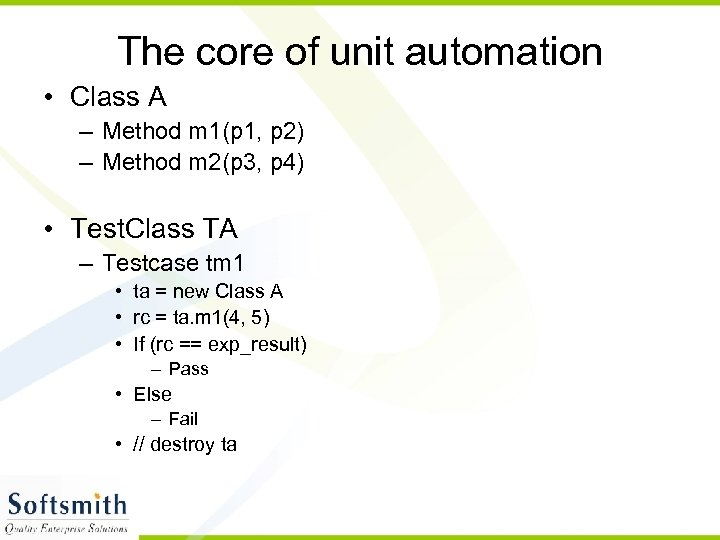 The core of unit automation • Class A – Method m 1(p 1, p