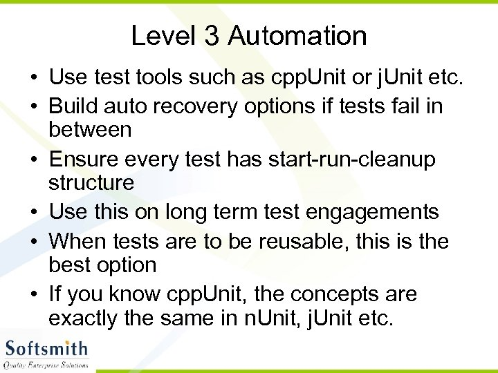 Level 3 Automation • Use test tools such as cpp. Unit or j. Unit