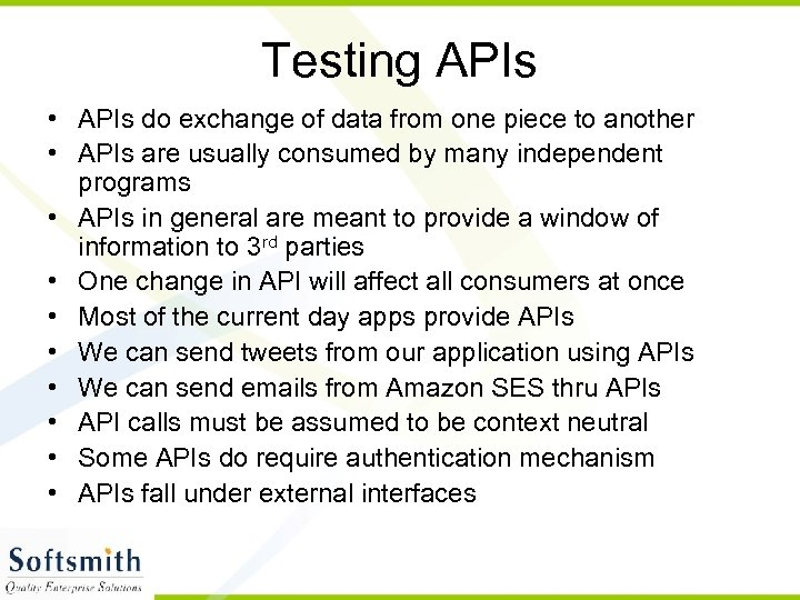 Testing APIs • APIs do exchange of data from one piece to another •