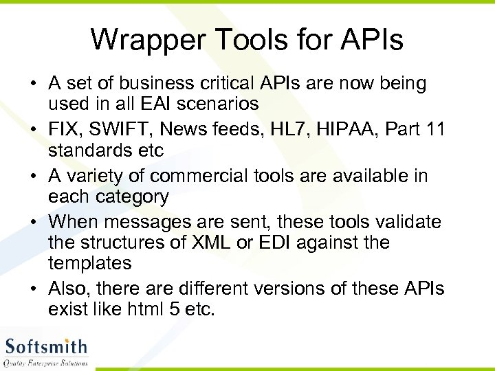 Wrapper Tools for APIs • A set of business critical APIs are now being