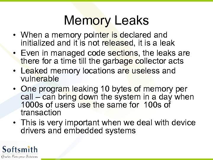 Memory Leaks • When a memory pointer is declared and initialized and it is