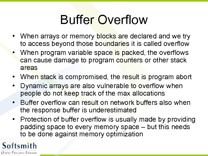 Buffer Overflow • When arrays or memory blocks are declared and we try to