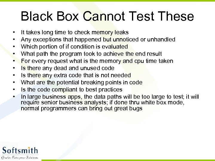 Black Box Cannot Test These • • • It takes long time to check