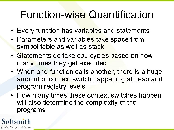 Function-wise Quantification • Every function has variables and statements • Parameters and variables take