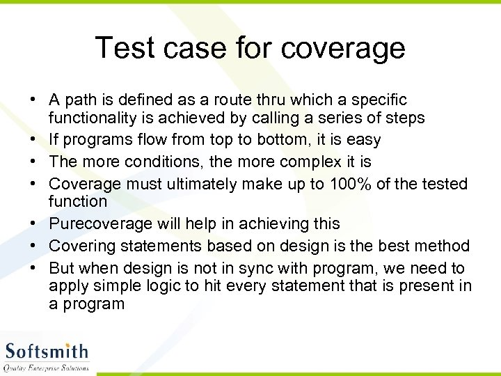 Test case for coverage • A path is defined as a route thru which